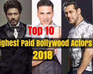 Top 10 Highest Paid Bollywood Actors in 2018