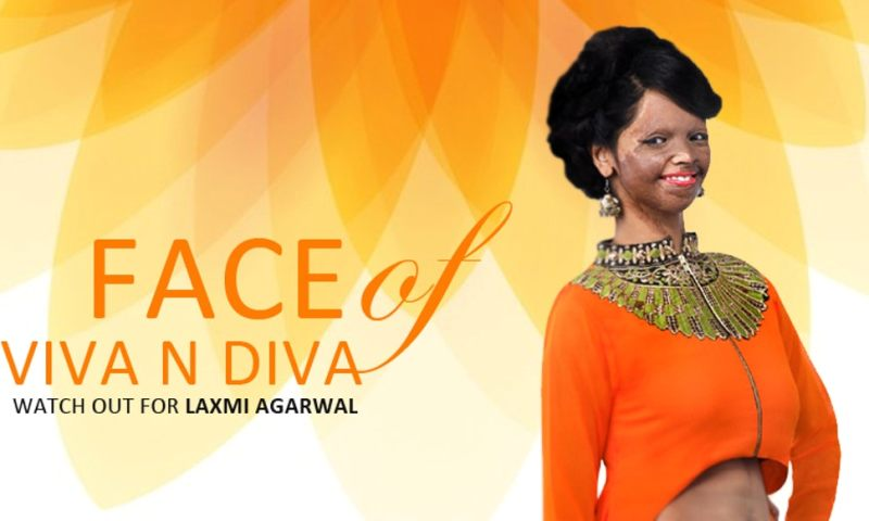 Laxmi Agarwal, the face of Viva n Diva Campaign