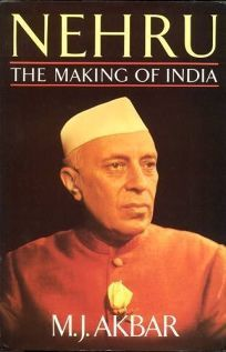 M J Akbar wrote Nehru: The Making of India was written