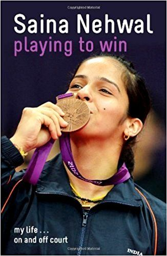 Saina Nehwal's autobiography 'Playing to Win- My Life On and Off Court'