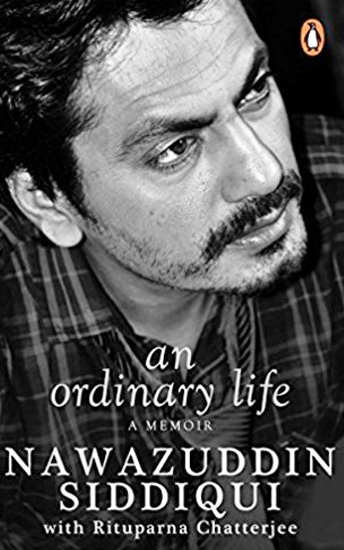 Nawazuddin's Biography An Ordinary Life