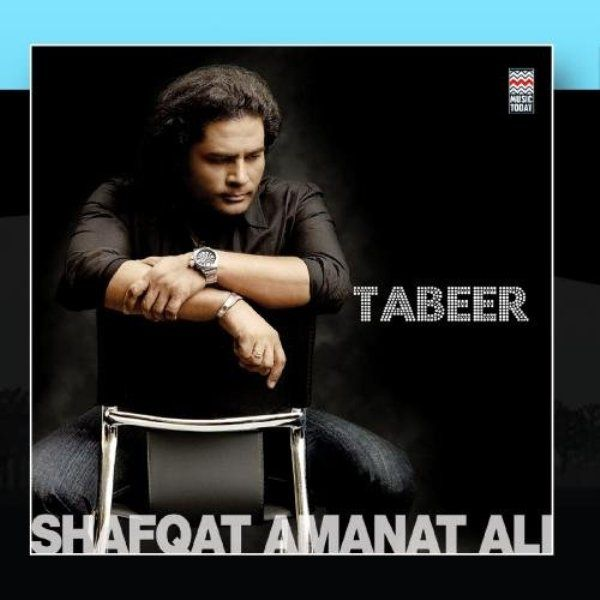 Shafqat Amanat Ali's Debut Album, Tabeer