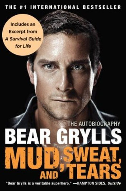 Bear Grylls-Mud, Sweat and Tears The Autobiography
