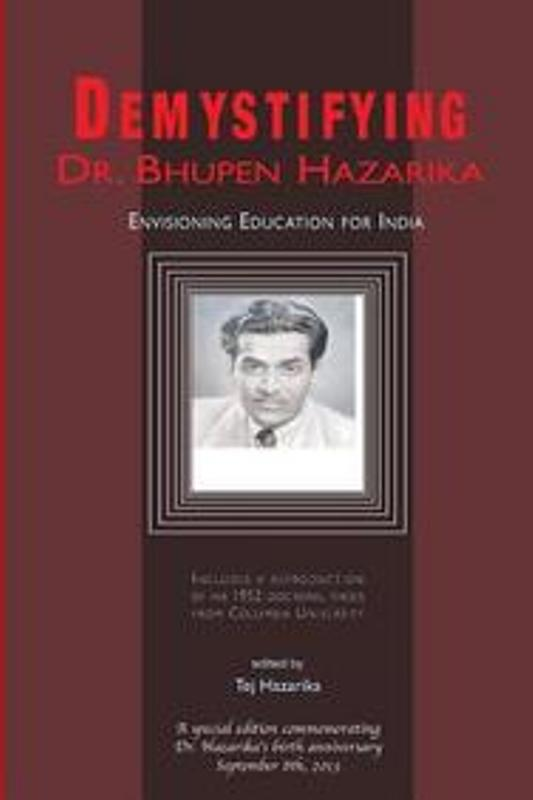 Demystifying Dr Bhupen Hazarika Envisioning Education for India