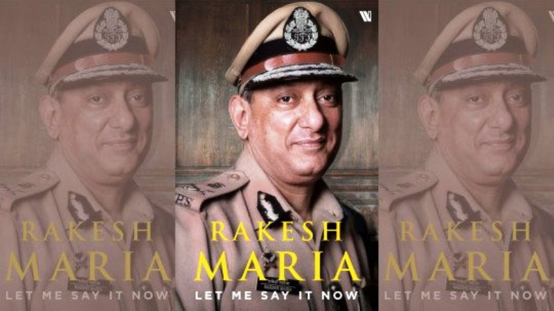 Rakesh Maria's Book Let Me Say It Now