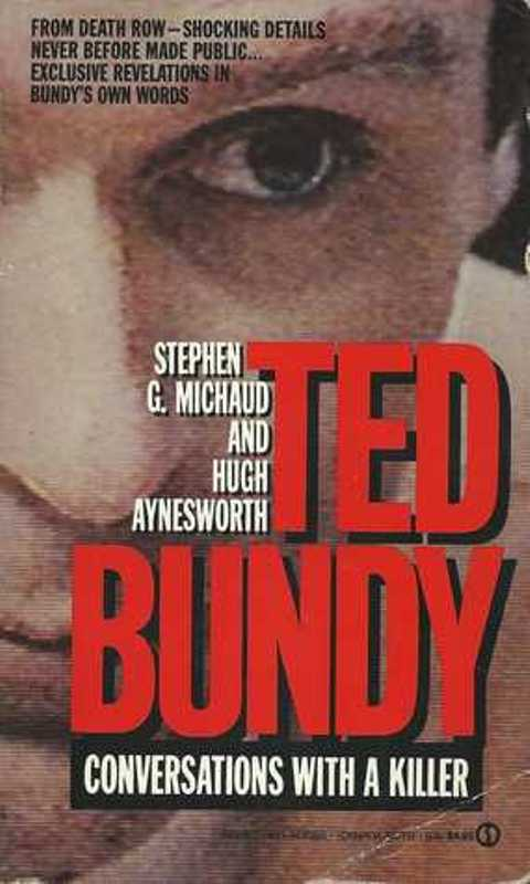 Ted Bundy Conversations with a Killer by Michaud, Stephen G., and Hugh Aynesworth