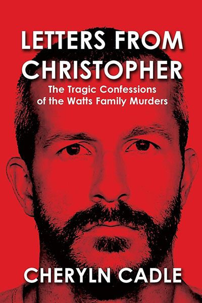 Letters from Christopher: The Tragic Confessions of the Watts Family Murders (2019)