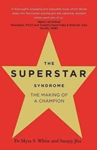 Superstar Syndrome by Dr. Myra S. White and Sanjay Jha