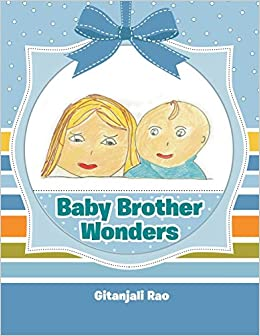 Baby Brother Wonders book by Gitanjali Rao