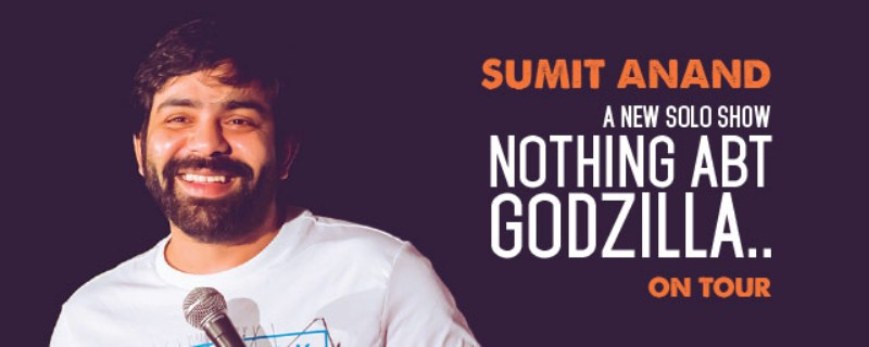 Sumit Anand's show 'Nothing Abt Godzilla'