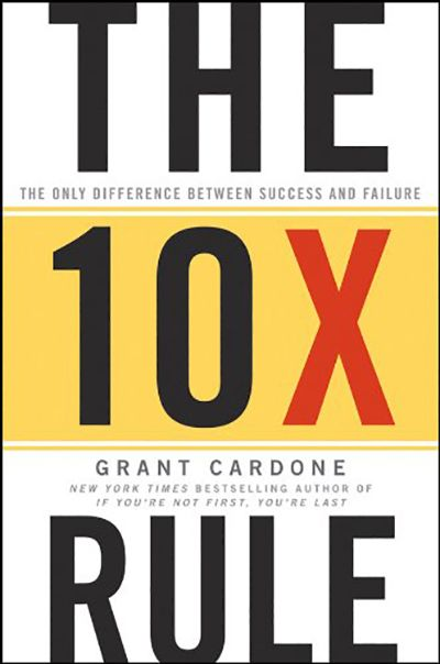 The 10X Rule: The Only Difference Between Success and Failure (2011)