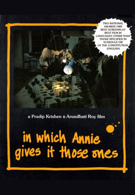 A screenplay by Arundhati Roy - In Which Annie Gives It Those Ones