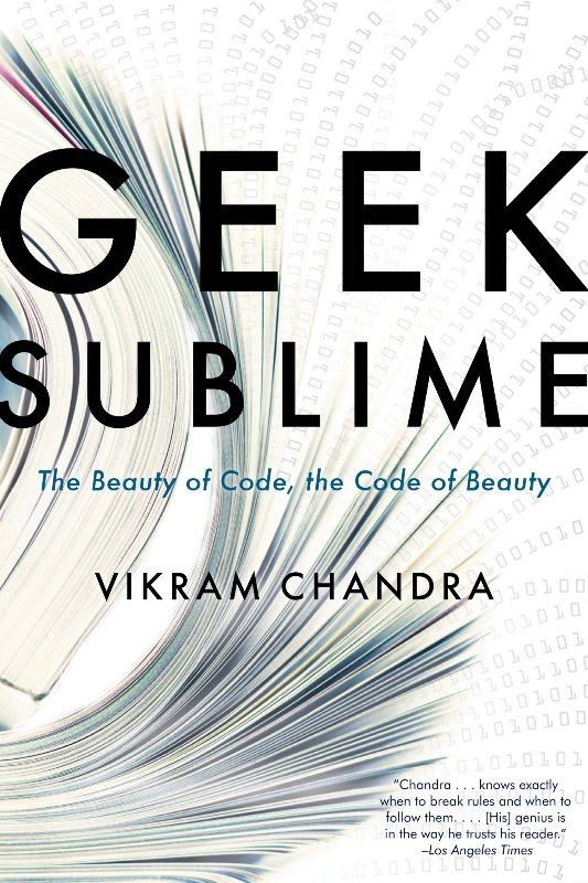 'Geek Sublime- The Beauty of Code, the Code of Beauty' a book by Vikram Chandra