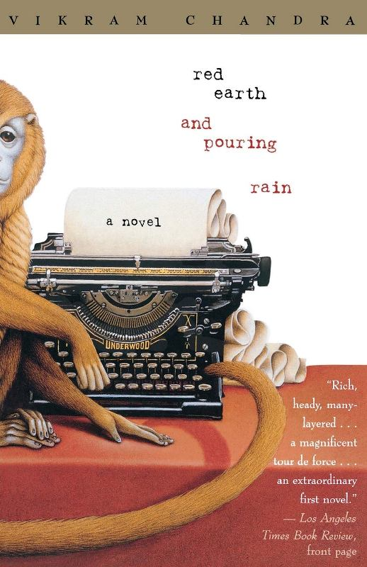 Red earth and pouring rain - a novel by Vikram Chandra