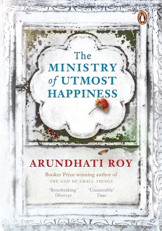 The Ministry of Utmost Happiness - A book by Arundhati Roy